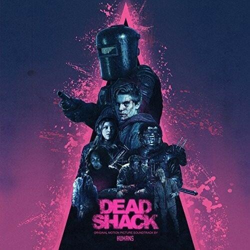 The Humans - Dead Shack (original Motion Picture Soundtrack)