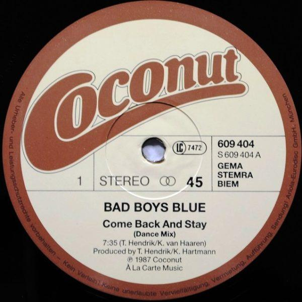 Bad Boys Blue ‎– Come Back And Stay