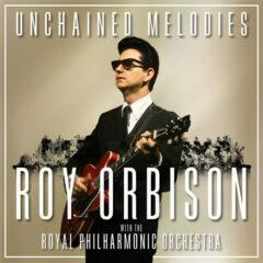 Roy Orbison - Unchained Melodies: Roy Orbison with The Royal Philharmonic Orches