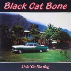 Black Cat Bone ‎– Livin' On The Hog
