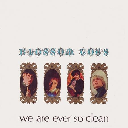 Blossom Toes – We Are Ever So Clean