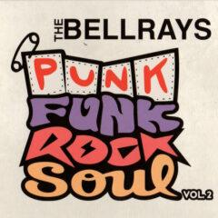 Bellrays ‎– Punk Funk Rock Soul Vol. 2