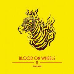 Blood On Wheels ‎– Blood on Wheels II – It's All A Lie