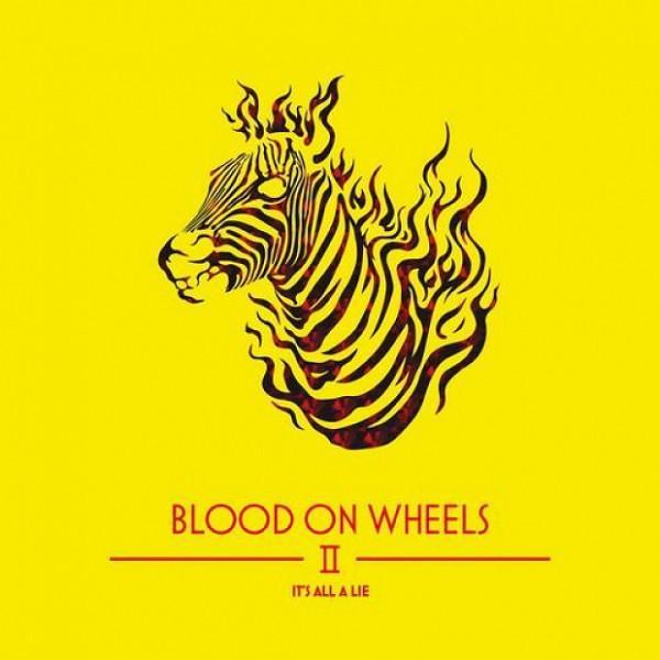 Blood On Wheels – Blood on Wheels II – It's All A Lie