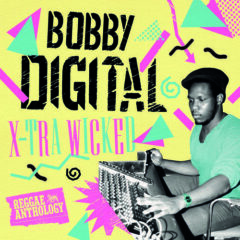 Various Artists - X-Tra Wicked (Bobby Digital Reggae Anth)