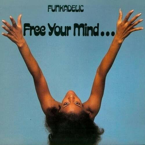 Funkadelic – Free Your Mind And Your Ass Will Follow