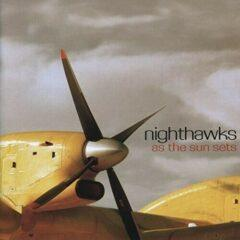 The Nighthawks - As The Sun Sets