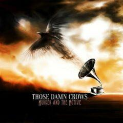 Those Damn Crows - Murder And The Motive Explicit