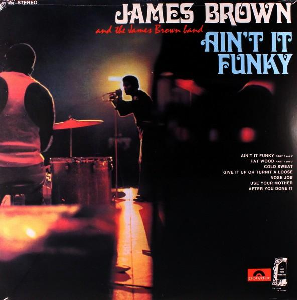 James Brown And The James Brown Band – Ain't It Funky