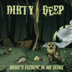 Dirty Deep ‎– What's Flowin' In My Veins