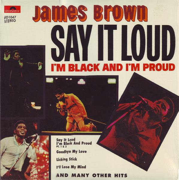 James Brown ‎– Say It Loud (I'm Black And I'm Proud)