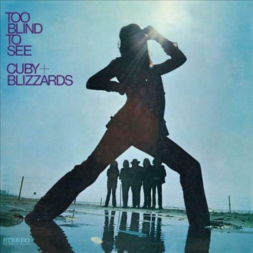 Cuby + Blizzards – Too Blind To See