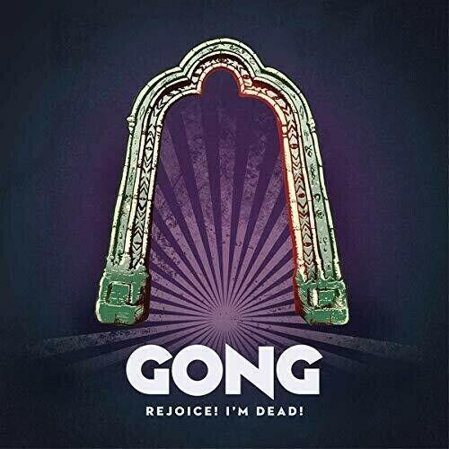 Gong – Rejoice! I'm Dead!