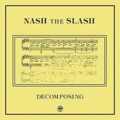 Nash the Slash - Decomposing