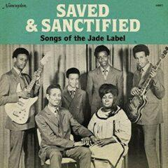 Saved & Sanctified: - Saved & Sanctified: Songs of the Jade Label