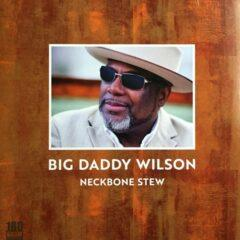 Big Daddy Wilson ‎– Neckbone Stew