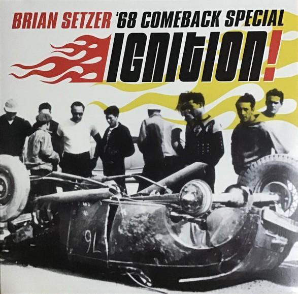 Brian Setzer, 68 Comeback Special – Ignition!
