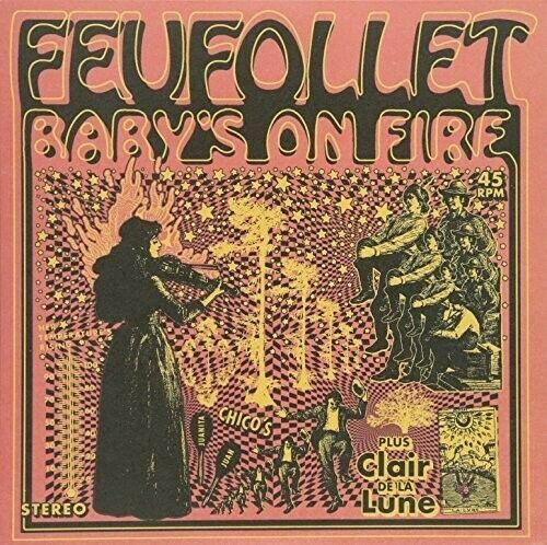 Feifollet - Baby's On Fire 45 Rpm
