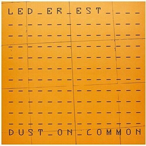 Led Er Est - Dust On Common
