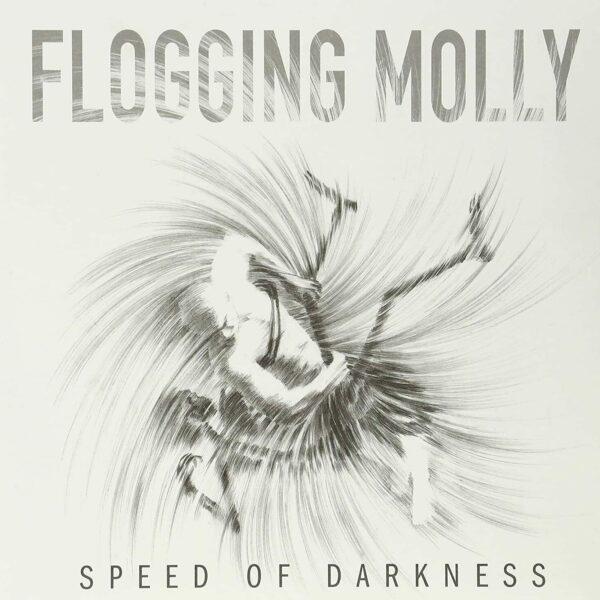 Flogging Molly – Speed Of Darkness