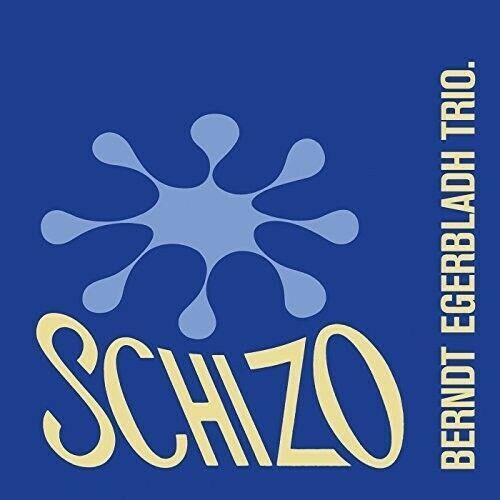 Berndt Egerbladh Trio - Schizo