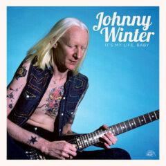 Johnny Winter - It's My Life Baby
