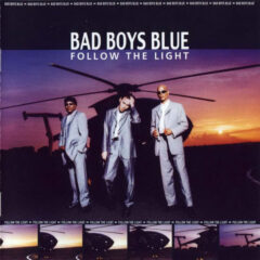 Bad Boys Blue ‎– Follow The Light