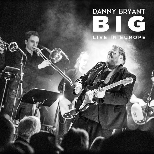 Виниловый диск LP Danny Bryant - BIG Live in Europe
