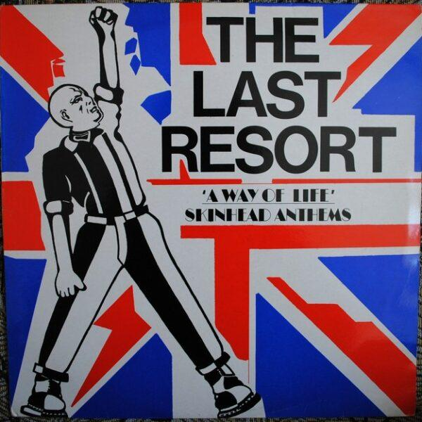 Last Resort – A Way Of Life - Skinhead Anthems