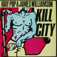 Iggy Pop & James Williamson ‎– Kill City