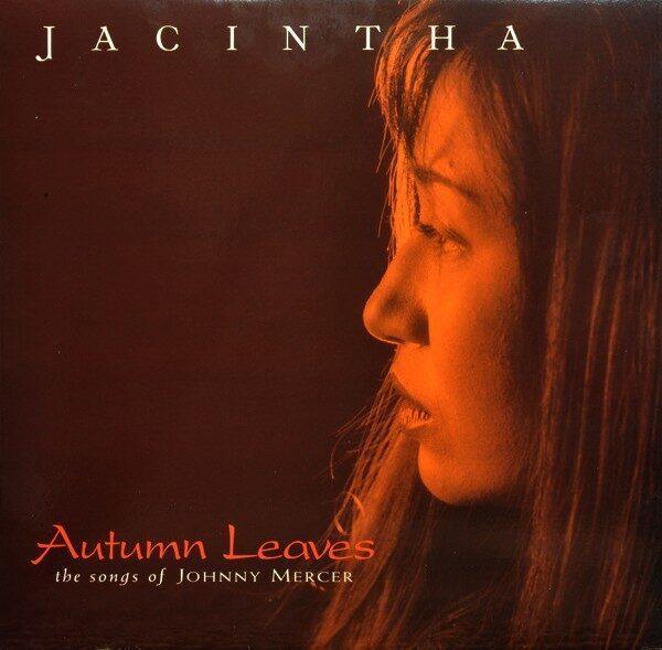 Виниловый диск LP Jacintha – Autumn Leaves - The Songs Of Johnny Mercer