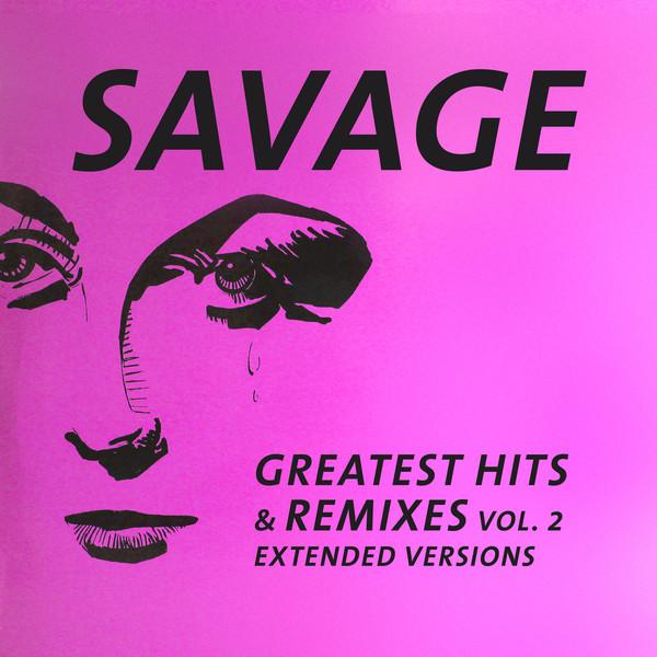 Savage – Greatest Hits & Remixes Vol. 2