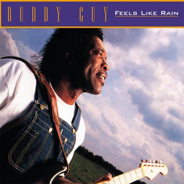 Buddy Guy – Feels Like Rain
