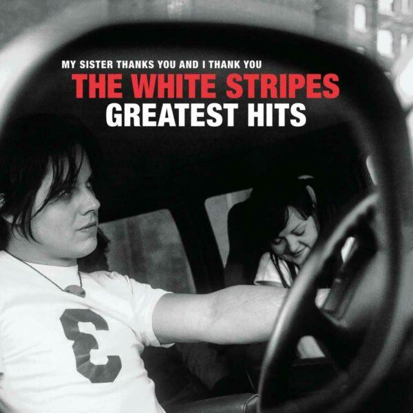 White Stripes – My Sister Thanks You And I Thank You The White Stripes Greatest Hits
